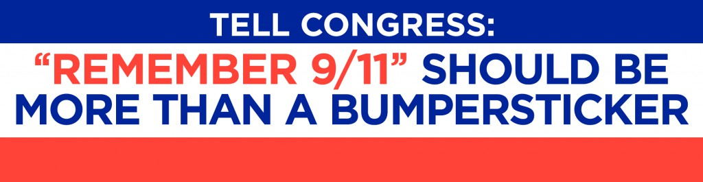 "Tell Congress: ""Remember 9/11"" Should Be More Than A Bumper Sticker"